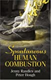 Spontaneous Human Combustion, Jenny Randles and Peter Hough, 0709084021