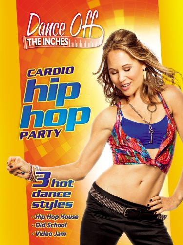 Dance Off The Inches  Cardio Hip Hop Party