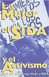 La Mujer, el Sida, y el Activismo, Women AIDS Book Group Staff, 089608454X