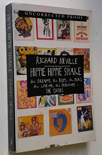Hippie Hippie Shake: The Dreams, the Trips, the Trials, the Love-ins, the Screw Ups...the (Love Screw Music)