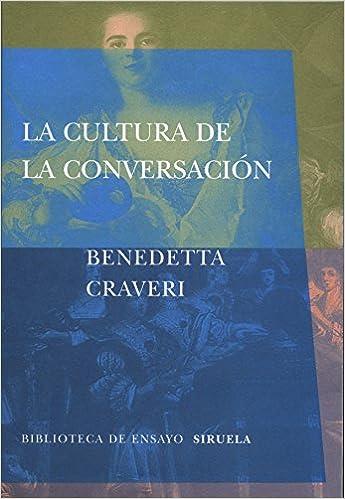 Descargas gratuitas de libros electrónicos en computadora pdf La cultura de la conversación (Biblioteca de Ensayo / Serie mayor) PDF DJVU