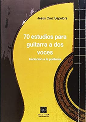 70 ESTUDIOS PARA GUITARRA A DOS VOCES: INICIACION A LA POLIFONIA ...