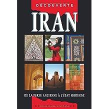 OLIZANE IRAN - DE LA PERSE ANCIENNE A L'ÉTAT MODERNE