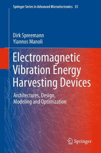 Electromagnetic Vibration Energy Harvesting Devices: Architectures, Design, Modeling and Optimization (Springer Series in Advanced Microelectronics)