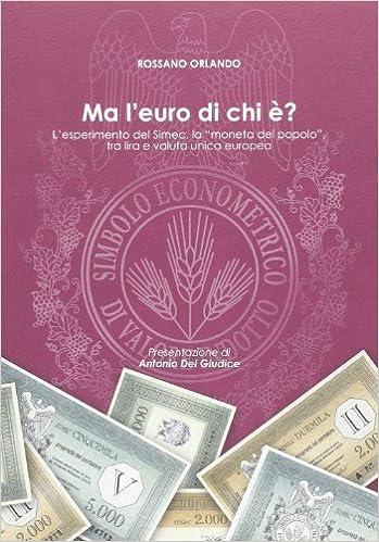 Livres en français téléchargement gratuit pdf Ma l'euro di chi è? L'esperimento del Simec, la «moneta del popolo», tra lira e valuta unica europea en français PDF FB2 iBook