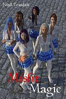 Misfit Magic (Misfits Book 1) by [Teasdale, Niall]
