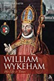 William Wykeham : His Life and Times, Davis, Virginia, 1847251722