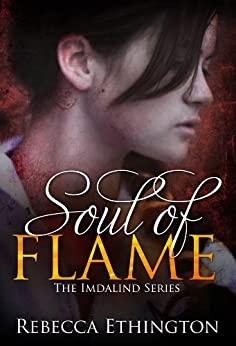 Soul of Flame (Imdalind  Series Book 4) by [Ethington, Rebecca]