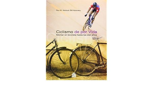 Ciclismo de por vida. Montar en bicicleta hasta los cien años ...