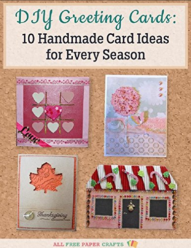 DIY Greeting Cards: 10 Handmade Card Ideas For Every Season