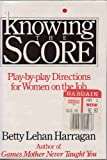 Knowing the Score, Betty L. Harragan, 0312458703