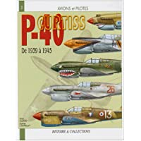 Avions et pilotes : Curtiss P40 De 1939 à 1945