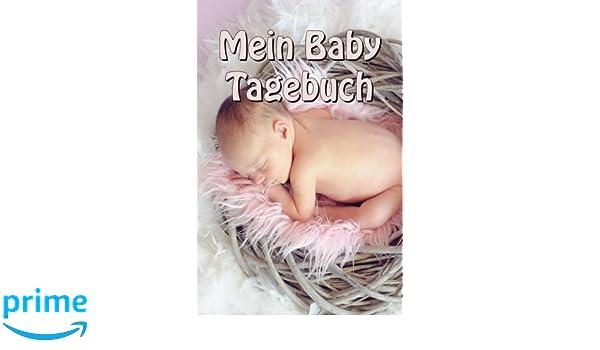 Baby Tagebuch German Edition Baby Tagebuch 9781548679552