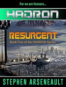 HADRON Resurgent by [Arseneault, Stephen]