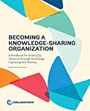 img - for Becoming a Knowledge-Sharing Organization: A Handbook for Scaling Up Solutions through Knowledge Capturing and Sharing book / textbook / text book