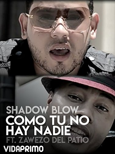 Shadow Blow - Como Tu No Hay Nadie ft. Zawezo Del Patio (For Patio Ft)