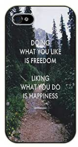 iPhone 4 / 4s Doing what you like is freedom. Liking what you do is happiness - black plastic case / Inspirational and motivational