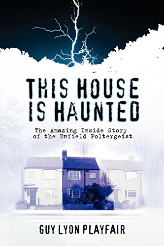 This House is Haunted: The True Story of the Enfield Poltergeist [Playfair, Guy Lyon] (Tapa Blanda)