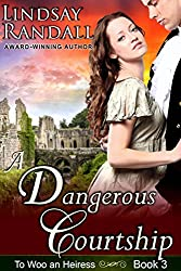 A Dangerous Courtship: (To Woo an Heiress Series, Book 3)