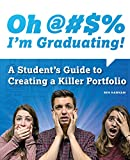 img - for Oh @#S% I'm Graduating! A Student's Guide to Creating a Killer Portfolio book / textbook / text book