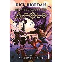A Tumba Do Tirano (As provações de Apolo Livro 4)
