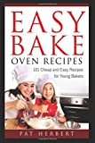 Easy Bake Oven Recipes:  101 Cheap and Easy Recipes for Young Bakers (Kid's Baking)