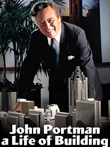 John Portman, a Life of Building on Amazon Prime Video UK