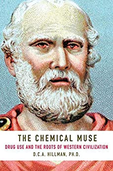 The Chemical Muse: Drug Use and the Roots of Western Civilization by [Hillman Ph.D., D.C.A.]