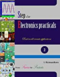 Step in Electronics Practicals: Real world circuits applications