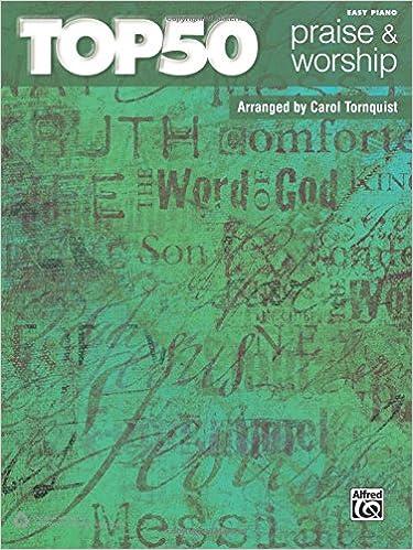 Top 50 Praise Worship Easy Piano Carol Tornquist 9780739091296