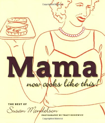 Mama Now Cooks Like This: The Best of Susan -