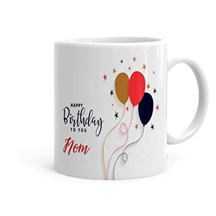 Buy Khakee Happy Birthday Mom Theme Coffee Mug 325ml Birthday Gift For Mom Pbirth 301 Online At Low Prices In India Amazon In