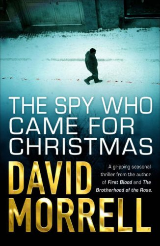 The Spy Who Came for Christmas David Morrell