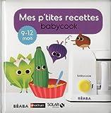 Mes p'tites recettes babycook : 9-12 mois