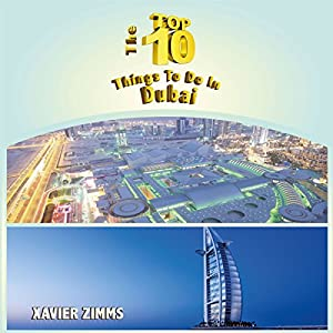 The Top Ten Things to Do in Dubai Audiobook