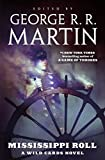 Mississippi Roll: A Wild Cards Novel Kindle Edition by George R. R. Martin (Author)