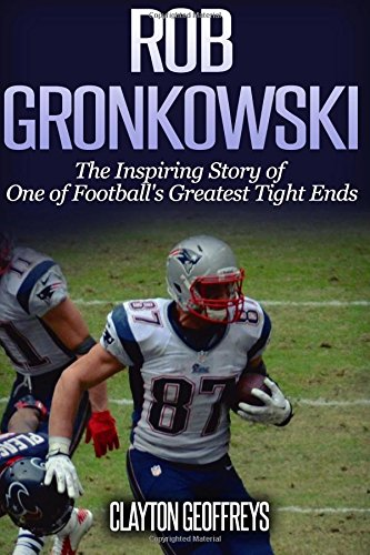Rob Gronkowski Inspiring Footballs Biography product image