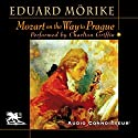 Mozart on the Way to Prague Audiobook by Eduard Mörike Narrated by Charlton Griffin