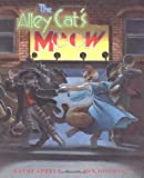 The Alley Cat's Meow, Kathi Appelt, 0152019804