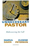 The Unnecessary Pastor: Rediscovering the Call