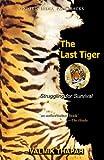 The Last Tiger : Struggling for Survival, Thapar, Valmik, 019807882X