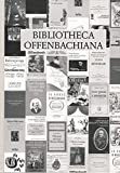 img - for Bibliotheca Offenbachiana: Jacques Offenbach (1819-1880), eine systematisch-chronologische Bibliographie (Beitra ge zur Offenbach-Forschung) (German Edition) book / textbook / text book