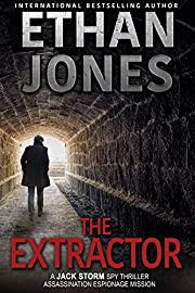 The Extractor - A Jack Storm Spy Thriller:…