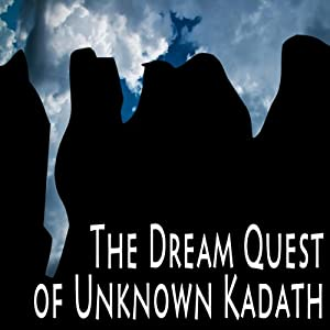 The Dream Quest of Unknown Kadath Hörbuch