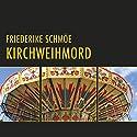 Kirchweihmord (Katinka Palfy 2) Hörbuch von Friederike Schmöe Gesprochen von: Saskia Kästner