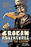 The Crogan Adventures: Last of the Legion (Crogans Adventure Color Hc)