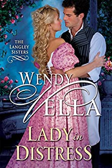 Lady In Distress (The Langley Sisters Book 3) by [Vella, Wendy]