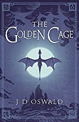 The Golden Cage: The Ballad of Sir Benfro Book Three