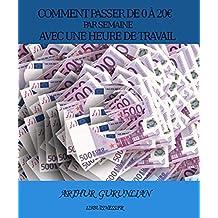 De 0 à 20€ par semaine en une heure de travail (French Edition)