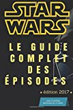 Star Wars: Le guide complet des épisodes